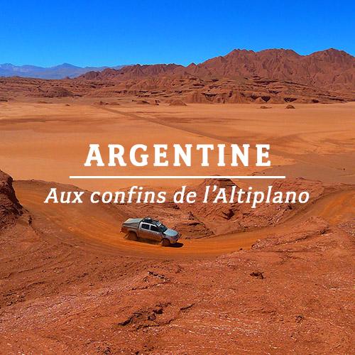 ARGENTINE – AUX CONFINS DE L'ALTIPLANO