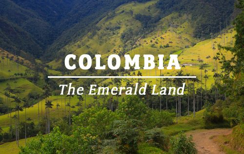 Colombia – The emerald land
