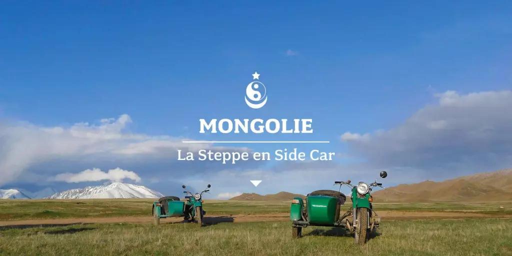 Mongolie La steppe en Sidecar Mono500