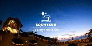 Le Lodge Mono500 en Equateur !