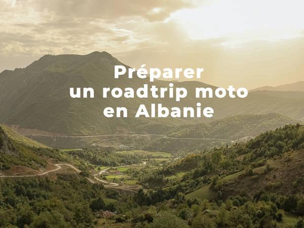 (infos pratiques) Préparer son roadtrip moto en Albanie