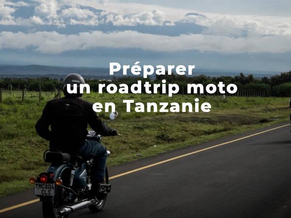 (infos pratiques) Préparer son roadtrip moto en Tanzanie