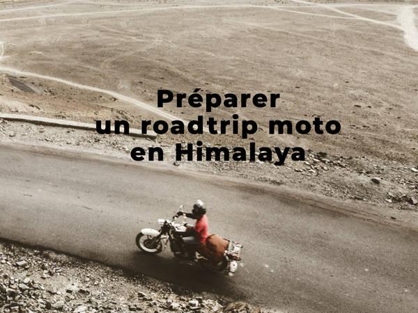 (infos pratiques) Préparer son roadtrip moto en Himalaya (Ladakh)