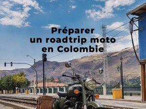 (infos pratiques) Préparer son roadtrip moto en Colombie