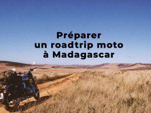 (infos pratiques) Préparer son roadtrip moto à Madagascar